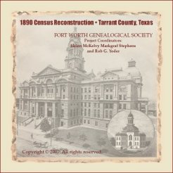 1890 Census Reconstruction - Tarrant County, Texas