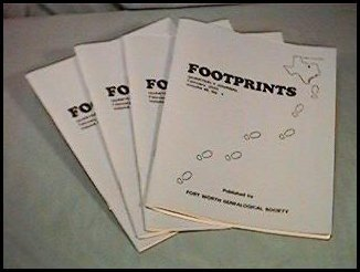 Footprints, the Quarterly Journal of the Fort Worth Genealogical Society